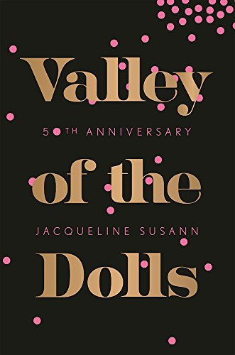 Compare Textbook Prices for Valley of the Dolls 50th Anniversary Edition 50th Anniversary Edition ISBN 9780802125347 by Susann, Jacqueline