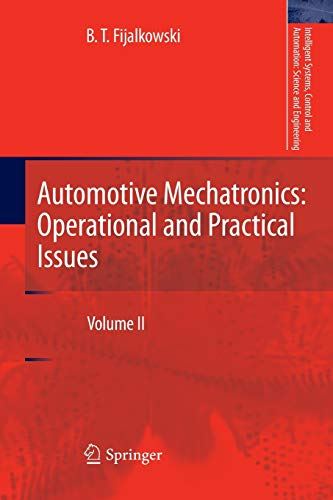 Automotive Mechatronics: Operational and Practical Issues: Volume II (Intelligent Systems, Control and Automation: Science and Engineering, Band 52)