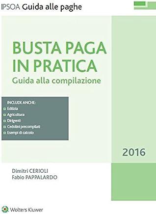 Busta paga in pratica: Guida alla compilazione