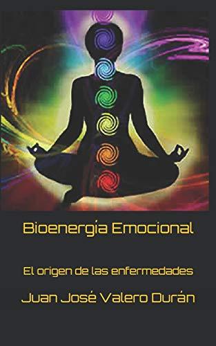 Bioenergía Emocional: El origen de las enfermedades