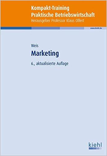 Kompakt-Training Marketing (Kompakt-Training Praktische Betriebswirtschaft)