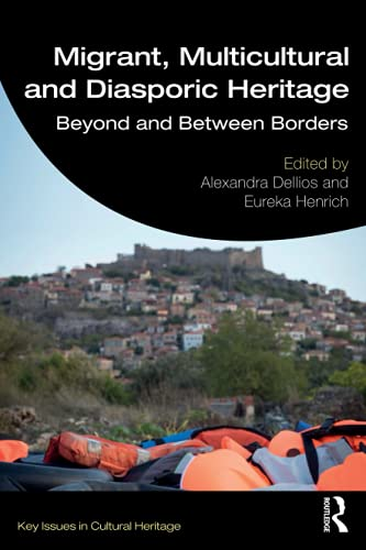 Compare Textbook Prices for Migrant, Multicultural and Diasporic Heritage Key Issues in Cultural Heritage 1 Edition ISBN 9780367348465 by Dellios, Alexandra