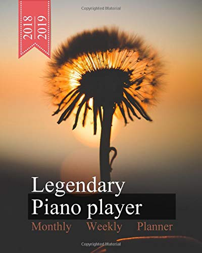 Legendary Piano player, Monthly Weekly Planner, 2018 - 2019: Blowball Bloom Cover, Calendar October '18 - December '19