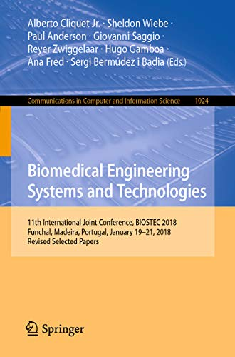 Biomedical Engineering Systems and Technologies: 11th International Joint Conference, BIOSTEC 2018,