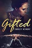 Gifted: a Good Girl/Bad Boy Novel