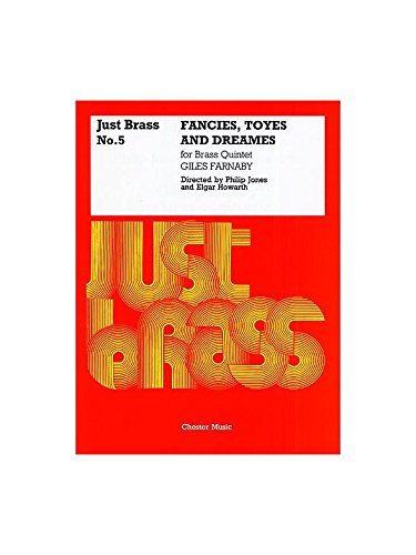 Giles Farnaby: Fancies, Speelgoed en Dromen (Gewoon Messing No.5). Bladmuziek voor Brass Ensemble, Ensemble, Trompet, Franse Hoorn, Trombone, Tuba