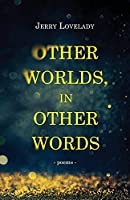 Other Worlds, in Other Words