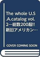 The whole U.S.A.catalog vol.2―総数200超!!新旧アメリカンブランドを完全網羅! (ぶんか社ムック 226)