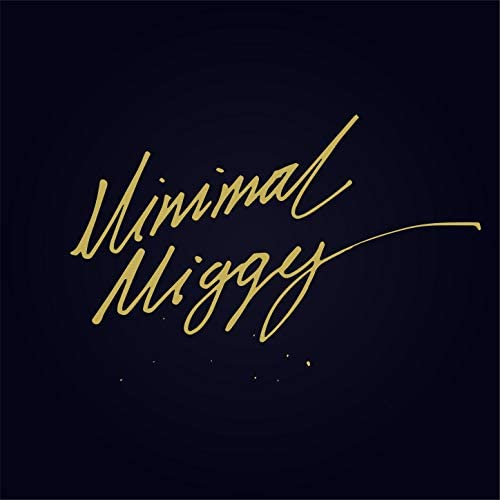 Minimal Miggy