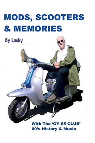Mods, Scooters & Memories: GY 65 CLUB (The Mod Generation)