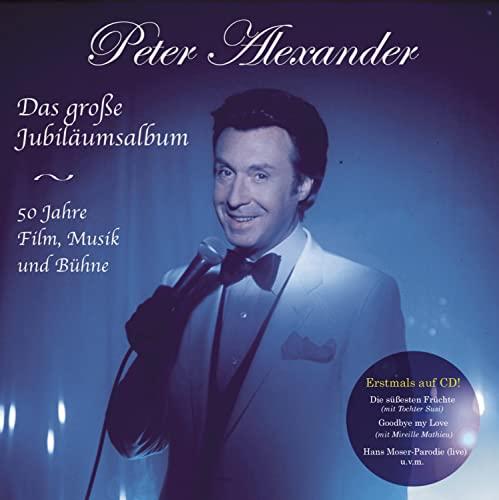 Alexander,Peter: Das Grosse Jubiläumsalbum - 50 Jahre Film, Musik und Bühne (Audio CD (Standard Version))