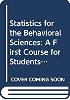 Statistics for the Behavioral Sciences: A First Course for Students of Psychology and Education