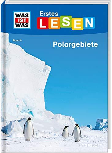 WAS IST WAS Erstes Lesen Band 9. Polargebiete: Spannendes Sachwissen zu Eisbär, Pinguin und Co.
