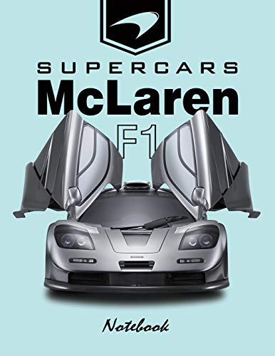 Supercars McLaren F1 Notebook: for boys & Men, Dream Cars McLaren Journal / Diary / Notebook, Lined Composition Notebook, Ruled,(8.5 x 11 inches)Large