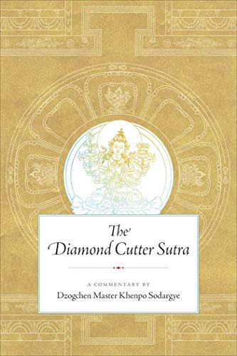 The Diamond Cutter Sutra: A Commentary by Dzogchen Master Khenpo Sodargye