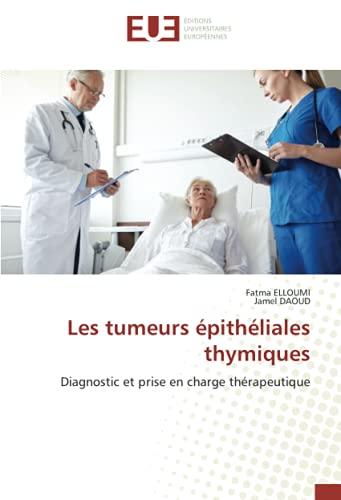 Les tumeurs épithéliales thymiques: Diagnostic et prise en charge thérapeutique