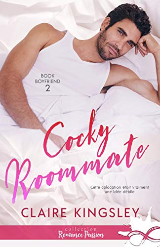 Book boyfriend - Tome 2 : Cocky roommate de Claire Kingsley 411cmKDgsvL