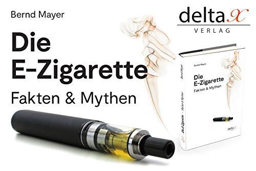 Die E-Zigarette: Fakten und Mythen