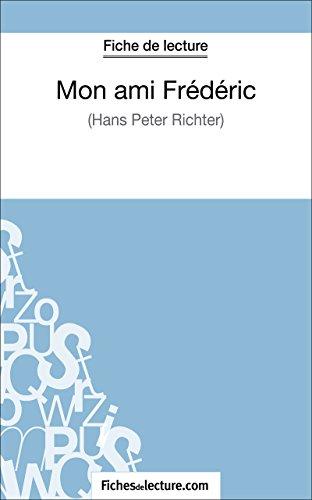 Mon ami Frédéric de Hans Peter Richter (Fiche de lecture): Analyse complète...