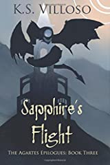 Sapphire's Flight: The Agartes Epilogues: Book Three (Volume 3) Paperback