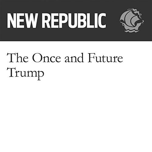 The Once and Future Trump audiobook cover art