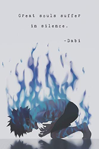My Hero Academia Dabi Poster Boku No Hero Academia League Of Villains Anime Manga Inspirational Motivational Quote Notebook: (110 Pages, Lined, 6 x 9)