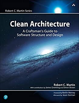 Clean Architecture: A Craftsman's Guide to Software Structure and Design (Robert C. Martin Series) by [Martin Robert C.]