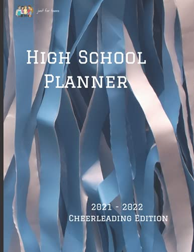 High School Planner - 2021-2022 - Cheerleading Edition: Journal just for high school, 8.5x11 inches, matte cover, 2-page daily spread, undated, 200 days worth, over 400 pages, keep teens organized
