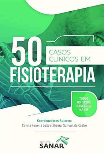 50 Casos Clínicos em Fisioterapia