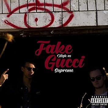 Fake Gucci (High as Supreme)