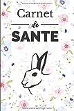 Carnet de Santé pour lapin: Consignez tous les faits marquants de la santé de votre compagnon - Historique des visites chez le vétérinaire, suivi des ... - 66 pages - Format 15,2 x 22,9 cm