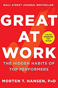 Great at Work  The Hidden Habits of Top Performers