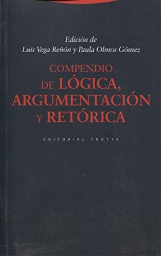 Compendio De Lógica Argumentación Y Retorica - 3ª Edición (ESTRUCTURAS Y PROCESOS - FILOSOFIA)