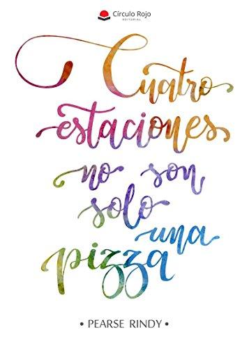 Cuatro estaciones no son solo una pizza