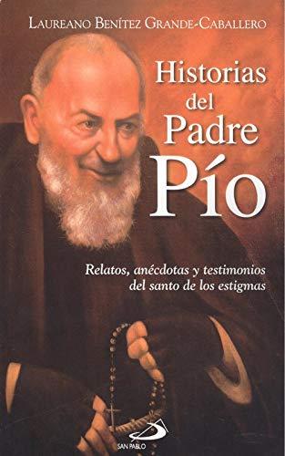 Historias Del Padre Pio: Relatos, anécdotas y testimonios del santo de los estigmas: 79 (Testigos)