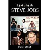 Le 4 vite di Steve Jobs (Italian Edition)