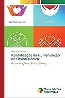 Revitalização da Humanização no Ensino Médico