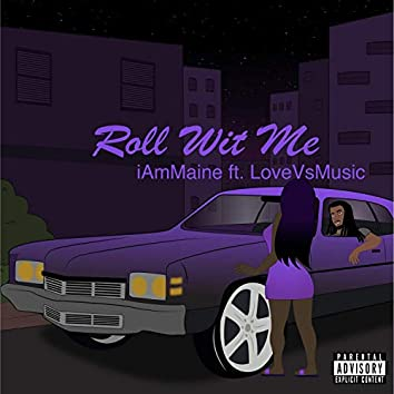 Roll Wit Me (feat. LoveVsMusic)