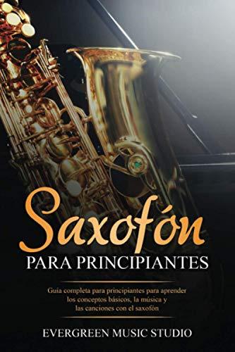 Saxofón para principiantes: Guía completa para...