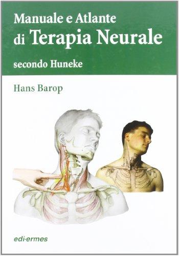 Terapia neurale secondo Huneke. Manuale e atlante