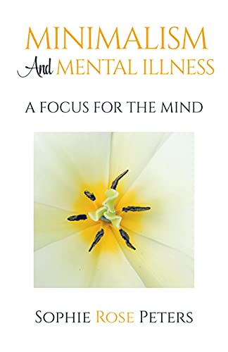 Minimalism and Mental Illness: A Focus for the Mind