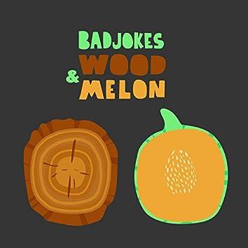 Wood & Melon
