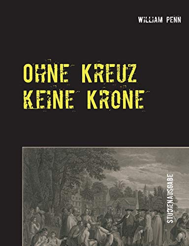 Ohne Kreuz keine Krone: Studienausgabe - 4. Auflage