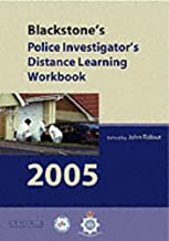 Blackstone's Police Investigator's Manual and Distance Learning Workbook 2005 (Blackstone's Police Manuals)