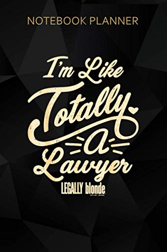 Notebook Planner Legally Blonde I M Like Totally A Lawyer Quote: Meal, Daily, Organizer, To-Do List, Tax, Bill, 114 Pages, 6x9 inch