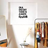 Vinyl Wall Art Decal - On A Bad Day There is Always Lipstick