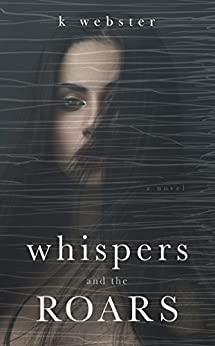Whispers and the Roars by [K Webster, Vanessa Bridges]