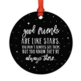 Round Christmas Ornament Friendship Gift, Good Friends are Like Stars, You Don't Always