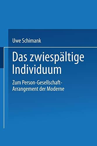Das zwiespältige Individuum: Zum Person-Gesellschaft-Arrangement Der Moderne (German Edition)