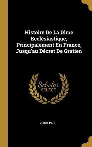 Histoire de la Dîme Ecclésiastique, Principalement En France, Jusqu'au Décret de Gratien